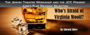JTW's Free Play Readings Return with WHO'S AFRAID OF VIRGINIA WOOLF, 6/23