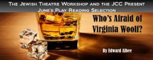 JTW's Free Play Readings Return with WHO'S AFRAID OF VIRGINIA WOOLF, 6/23