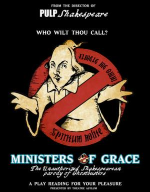 BWW Interviews: Fringe Spotlight - MINISTERS OF GRACE, The Unofficial Shakespearean Parody of Ghostbusters