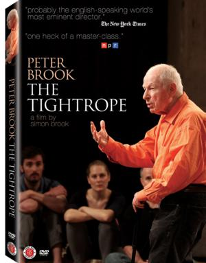 PETER BROOK: THE TIGHTROPE, 'TINY' and WHAT'S IN A NAME Out on DVD, 6/3
