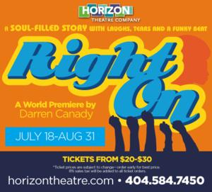Horizon Theatre's RIGHT ON to Run 7/18-8/31