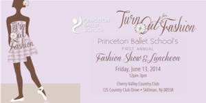 Princeton Ballet School to Host First Annual TURN OUT FOR FASHION, 6/13