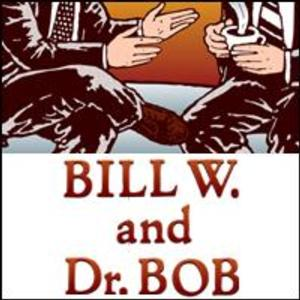 BWW Discount Club: Save on Tickets to BILL W. AND DR. BOB!