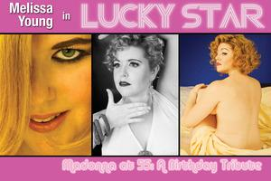 LUCKY STAR - MADONNA AT 55: A BIRTHDAY TRIBUTE Returns to Chicago, 8/15-17
