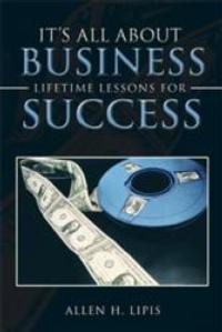 Author Allen H. Lipis' Book Unravels His Secrets to Business Success