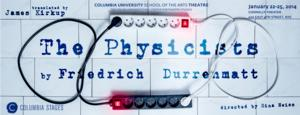 Columbia Stages to Present THE PHYSICISTS, 1/22-25