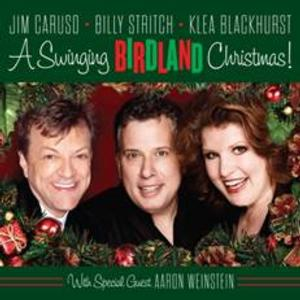 Klea Blackhurst, Jim Caruso and Billy Stritch Featured on A SWINGING CHRISTMAS Album; Birdland Performances Set for 12/21-25