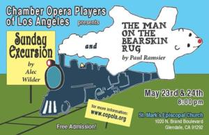 Chamber Opera Players of Los Angeles Stage SUNDAY EXCURSION & THE MAN ON THE BEARSKIN RUG Tonight