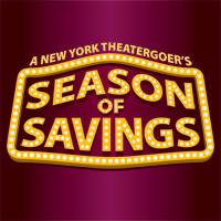 Save up to 50% on Broadway This Winter With SEASON OF SAVINGS!