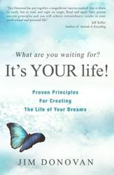 WHAT ARE YOU WAITING FOR? IT'S YOUR LIFE! by Jim Donovan is Available Now
