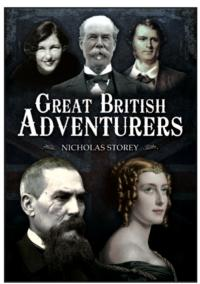 GREAT BRITISH ADVENTURERS by Nicholas Storey Now Available