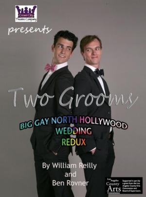 Crown City Theatre Hosts A BIG GAY NORTH HOLLYWOOD WEDDING, Now thru 7/6
