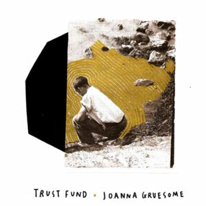 Joanna Gruesome Announce Split 12' with Trust Fund