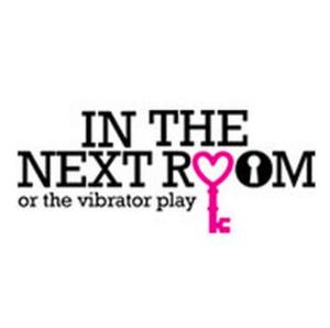 ZACH Presents IN THE NEXT ROOM, OR THE VIBRATOR PLAY, Now thru 2/23