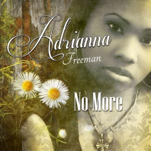 Singer Adrianna Freeman Releases New Single 'No More'
