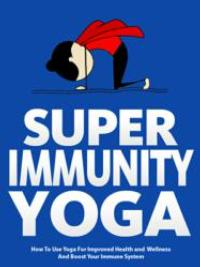 Julie Schoen Reveals Yoga's Ability to Improve Immune System in Newly Released Book
