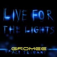 "Gromee Releases Single ""Live For The Lights"" Feat. Ali Tennant"