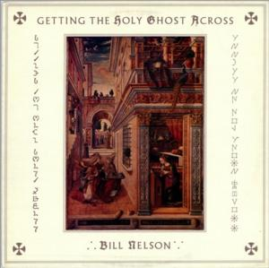 New Edition of Bill Nelson's 'Getting The Holy Ghost Across' Now Available