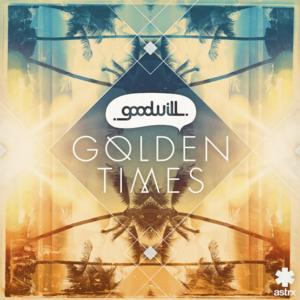 'Goodwill - Golden Times (Blinders remix)' Out Now on ASTRX