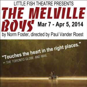Little Fish Theatre Presents Norm Foster's MELVILLE BOYS, 3/7-4/5