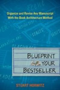 Stuart Horwitz Releases BLUEPRINT YOUR BESTSELLER