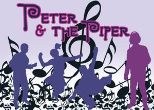 Pollyanna Theatre to Present PETER AND THE PIPER, 8/12-20