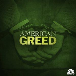 New Episode of CNBC's AMERICAN GREED, Airs 6/25
