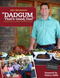 Southern Cookbook Author John McLemore Launches Second Book Full of 'Dadgum Good Food'