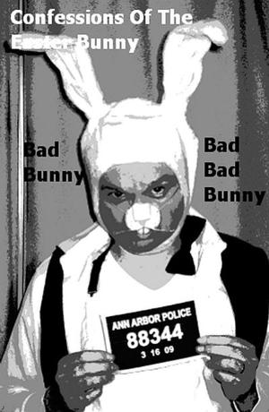 Emergent Arts Presents Original Play CONFESSIONS OF THE EASTER BUNNY, 3/26-4/13