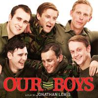 Save Over 37% on Top Seats to OUR BOYS Now Playing at the Duchess Theatre