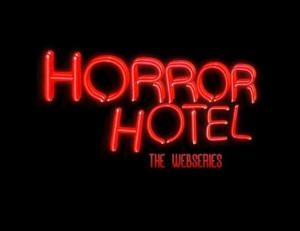 Award-Winning Web Series HORROR HOTEL Enters Second Season