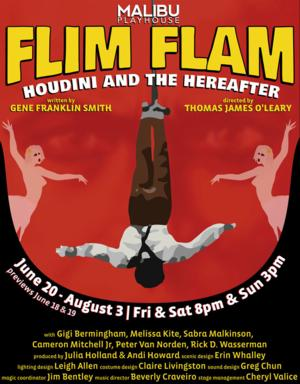 Malibu Playhouse Presents the World Premiere of FLIM FLAM: HOUDINI AND THE HEREAFTER', 6/20-8/3
