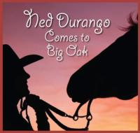 Hudson Village Theatre Presents NED DURANGO COMES TO BIG OAK, Aug 8-Sept 2