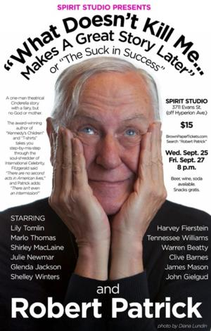 Robert Patrick to Bring WHAT DOESN'T KILL ME…MAKES A GREAT STORY LATER! to Spirit Studio, 9/27