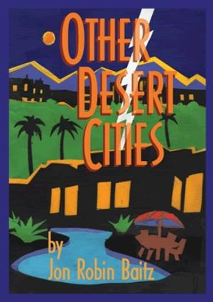 New Century Theatre Presents OTHER DESERT CITIES, 7/31-8/9