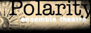 Polarity Ensemble Theatre to Present MIRACLES IN THE FALL, 9/3-10/5