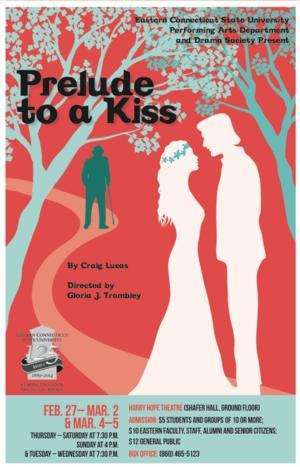 PRELUDE TO A KISS Kicks Off Spring Season at Harry Hope Theatre at Eastern Connecticut State University Tonight