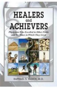 New Book HEALERS AND ACHIEVERS Compiles Non-Medical Milestones of Physicians