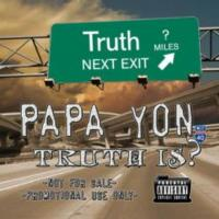 "Coast 2 Coast Presents the ""Truth Is"" Mixtape by Papa Yon"