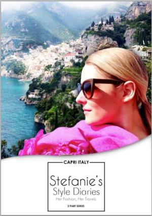 Fashion One Presents STEFANIE'S STYLE DIARIES: Capri, 8/19