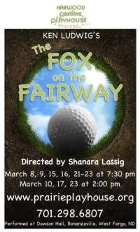 Harwood Prairie Playhouse Presents THE FOX ON THE FAIRWAY, 3/8