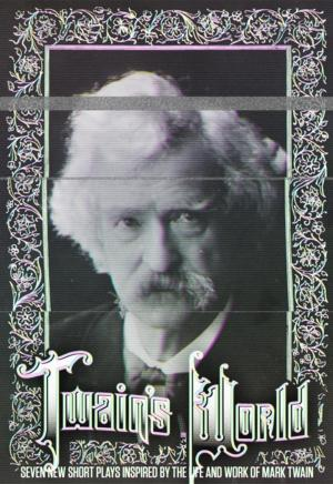 First Floor Theater Presents the Second Annual LitFest TWAIN'S WORLD, Now thru 7/19
