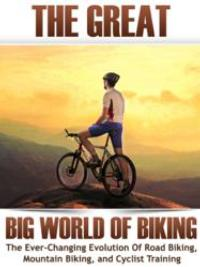 THE GREAT WORLD OF BIKING by Silver Bullet is Filled with Tales, Cycling Training Advice & More