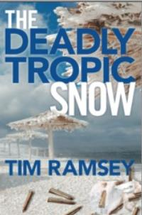 Tim Ramsey Releases Latest Book in Tom Curran Series, THE DEADLY TROPIC SNOW