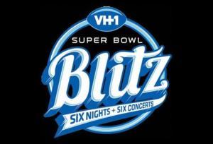 VH1 Begins 6-Night, 6-Concert SUPER BOWL BLITZ Tonight