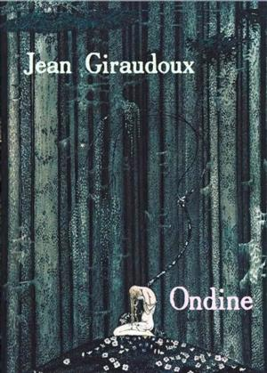 Jean Giraudoux's ONDINE Set for The Idiopathic Ridiculopathy Consortium, 2/7-3/2