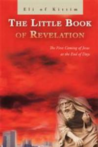 Eli-of-Kittim-Enlightens-Readers-with-THE-LITTLE-BOOK-OF-REVELATION-20010101