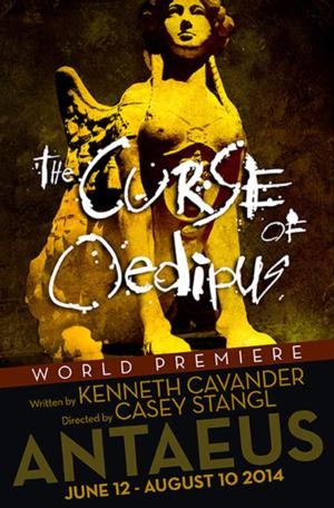 World Premiere THE CURSE OF OEDIPUS to Open 6/19 at Antaeus Company