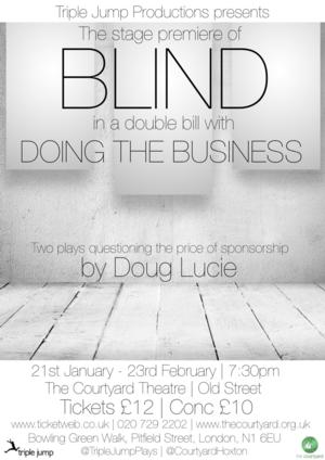 Triple Jump Productions Present Two Plays by Doug Lucie: BLIND and DOING THE BUSINESS, Beginning Today