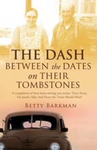 Betty Barkman Shares True Story in THE DASH BETWEEN THE DATES ON THEIR HEADSTONES